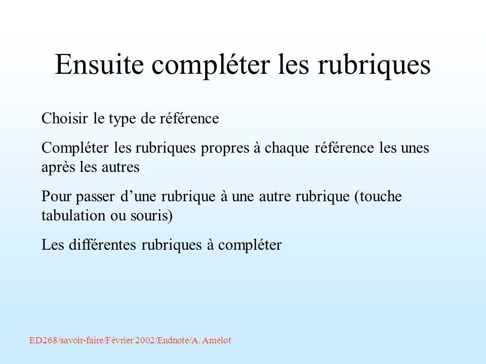 ED268/savoir-faire/Février 2002/Endnote/A. Amelot Ensuite compléter les rubriques Choisir le type de référence Compléter les rubriques propres à chaqu
