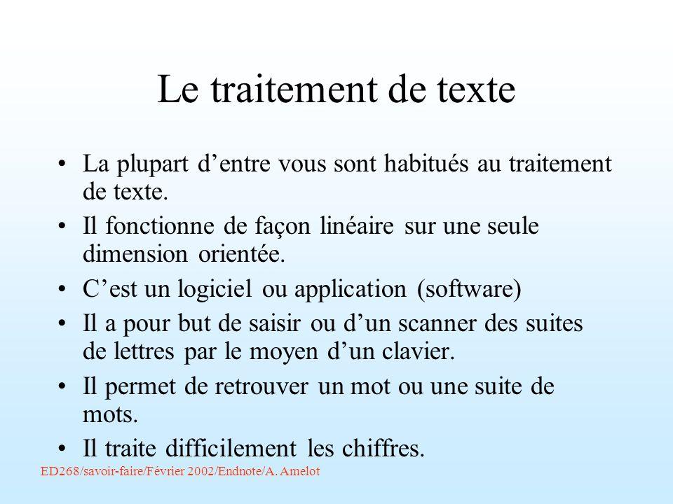 ED268/savoir-faire/Février 2002/Endnote/A. Amelot Le traitement de texte La plupart dentre vous sont habitués au traitement de texte. Il fonctionne de