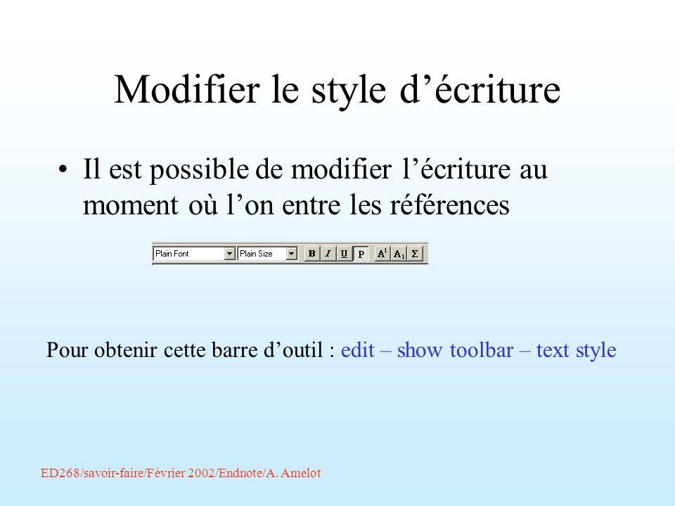 Modifier le style décriture Il est possible de modifier lécriture au moment où lon entre les références Pour obtenir cette barre doutil : edit – show