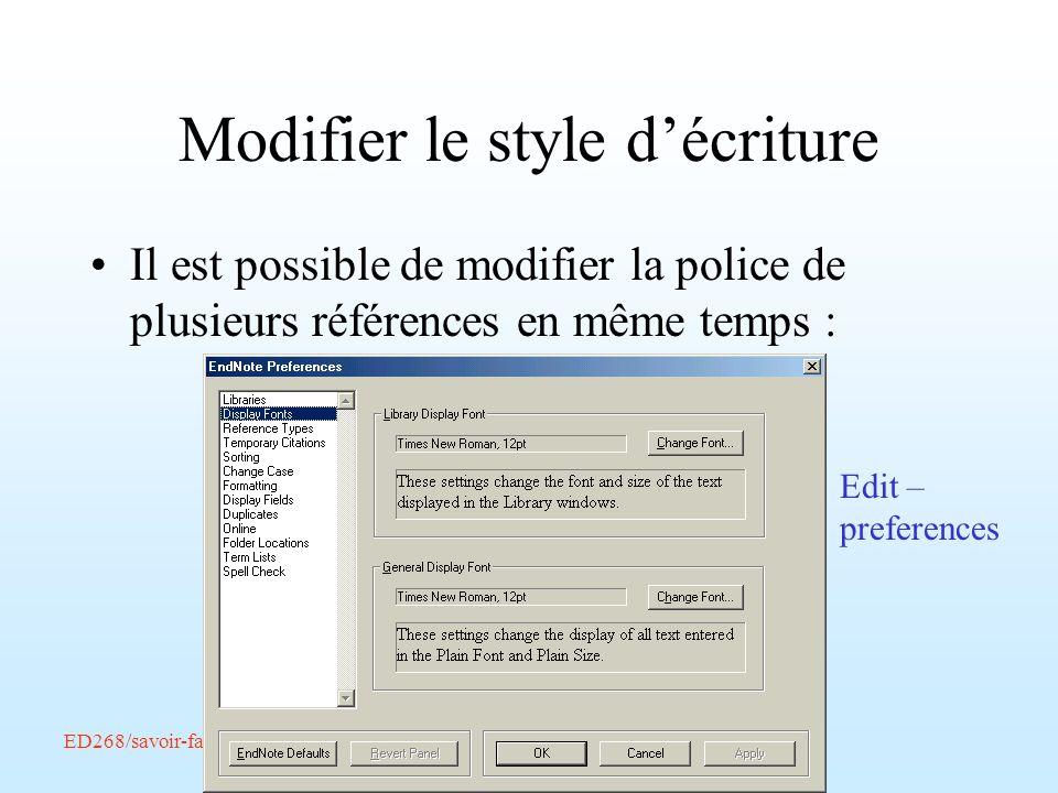 Modifier le style décriture Il est possible de modifier la police de plusieurs références en même temps : Edit – preferences