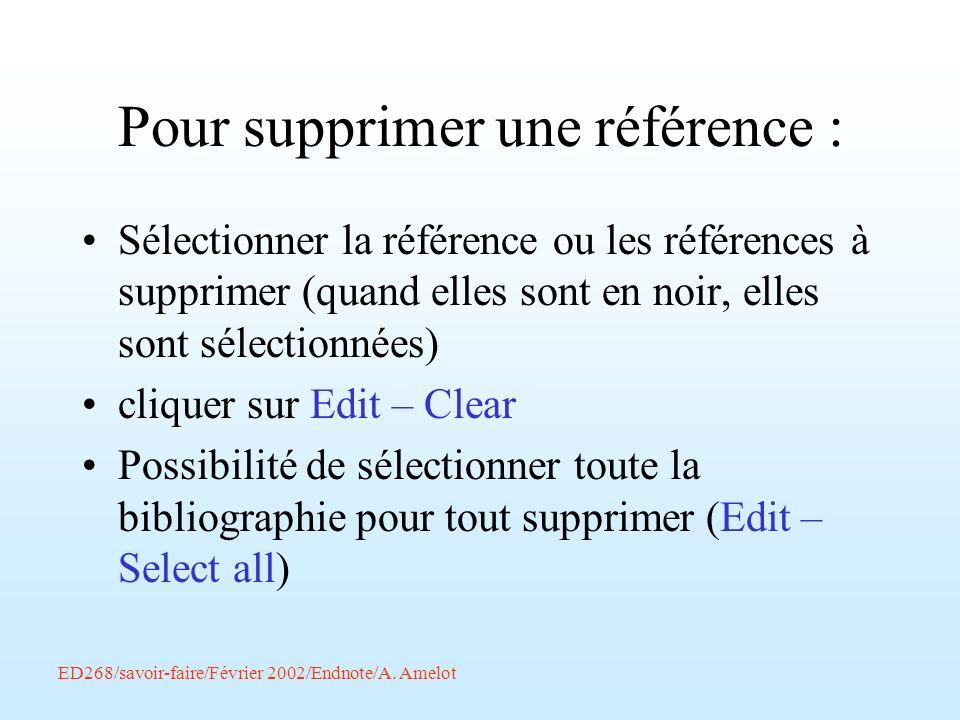 Pour supprimer une référence : Sélectionner la référence ou les références à supprimer (quand elles sont en noir, elles sont sélectionnées) cliquer su