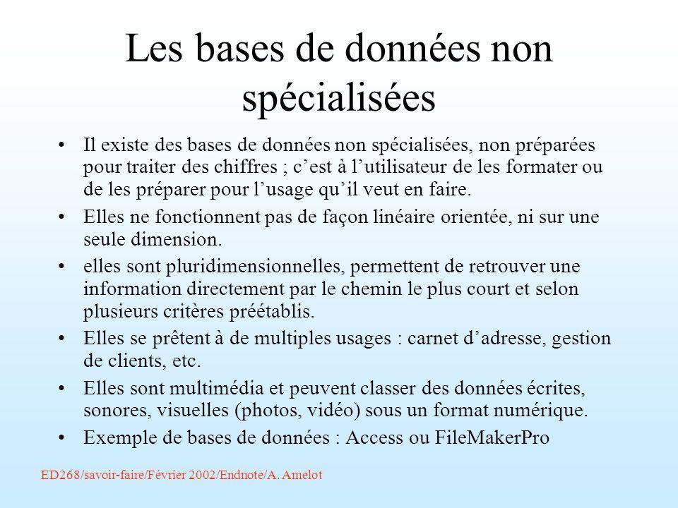ED268/savoir-faire/Février 2002/Endnote/A. Amelot Les bases de données non spécialisées Il existe des bases de données non spécialisées, non préparées