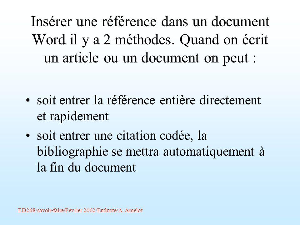 Insérer une référence dans un document Word il y a 2 méthodes. Quand on écrit un article ou un document on peut : soit entrer la référence entière dir