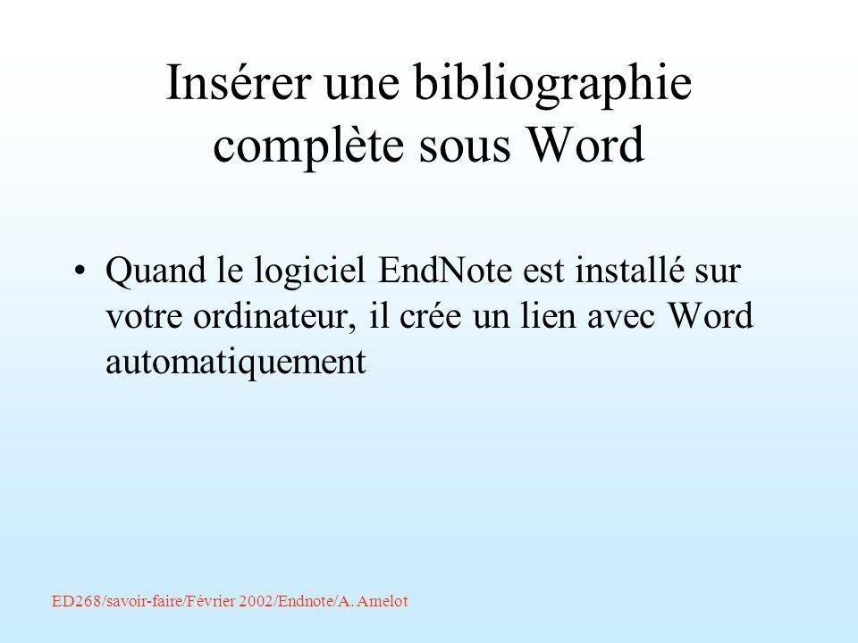 Insérer une bibliographie complète sous Word Quand le logiciel EndNote est installé sur votre ordinateur, il crée un lien avec Word automatiquement