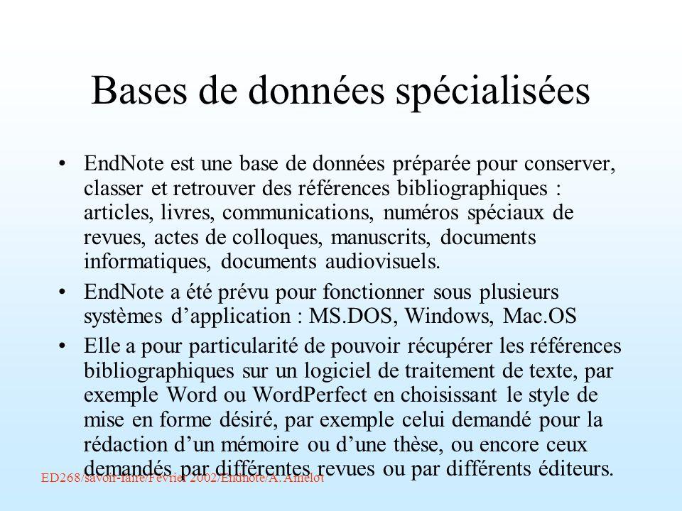 ED268/savoir-faire/Février 2002/Endnote/A. Amelot Bases de données spécialisées EndNote est une base de données préparée pour conserver, classer et re