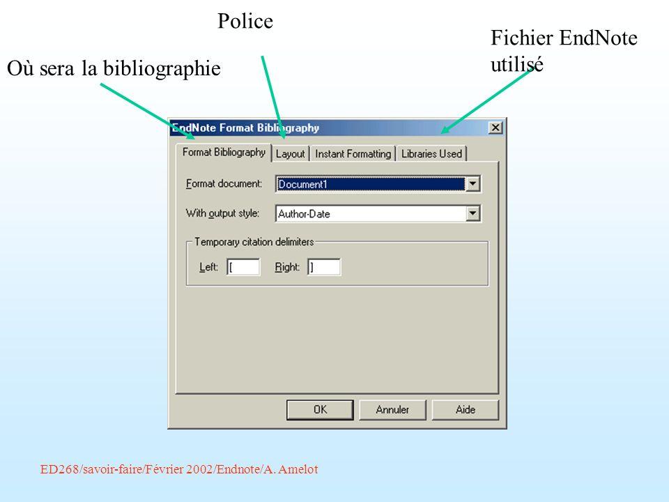 ED268/savoir-faire/Février 2002/Endnote/A. Amelot Où sera la bibliographie Police Fichier EndNote utilisé