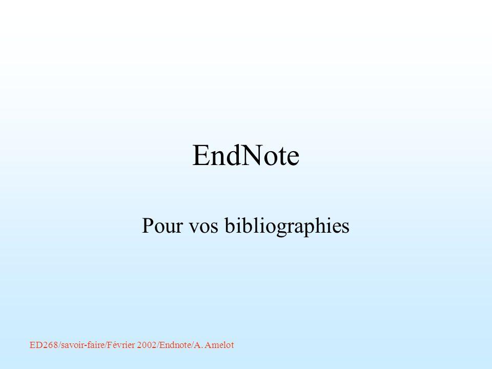 ED268/savoir-faire/Février 2002/Endnote/A. Amelot EndNote Pour vos bibliographies