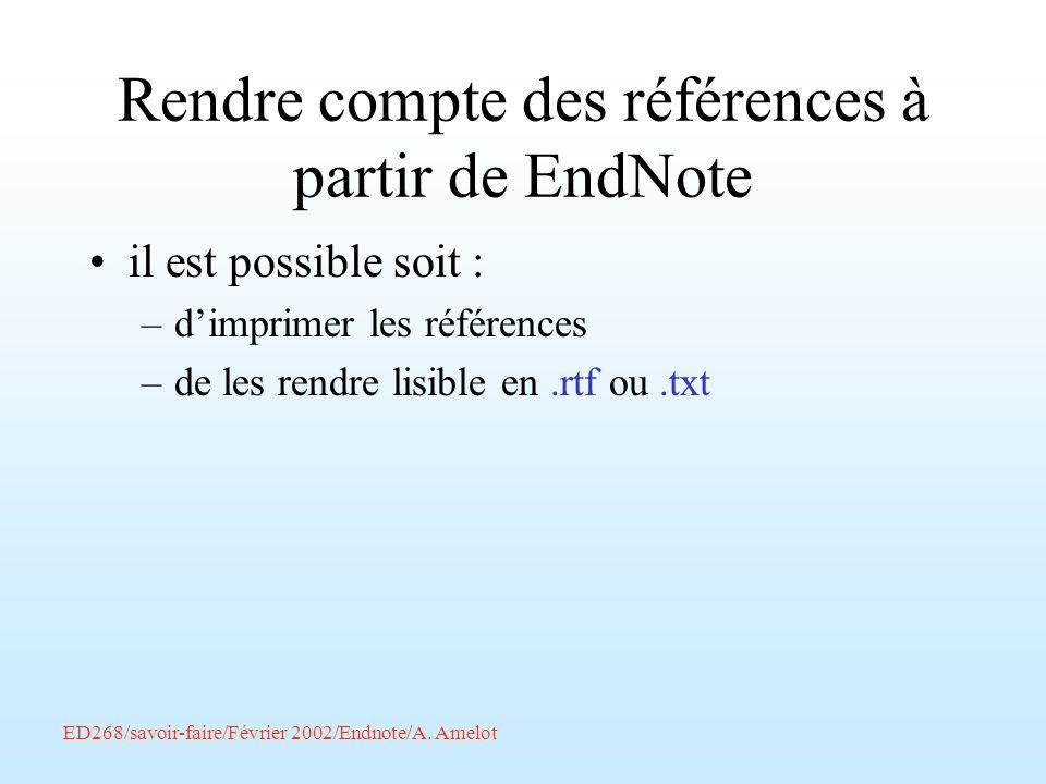 Rendre compte des références à partir de EndNote il est possible soit : –dimprimer les références –de les rendre lisible en.rtf ou.txt