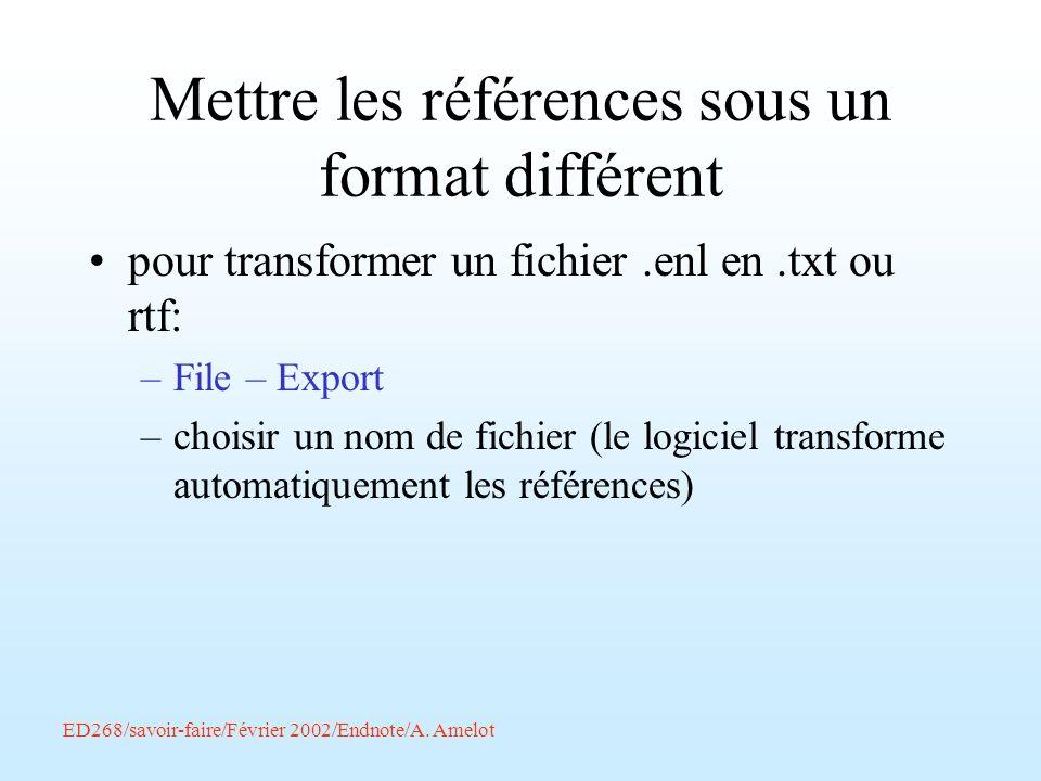 ED268/savoir-faire/Février 2002/Endnote/A. Amelot Mettre les références sous un format différent pour transformer un fichier.enl en.txt ou rtf: –File
