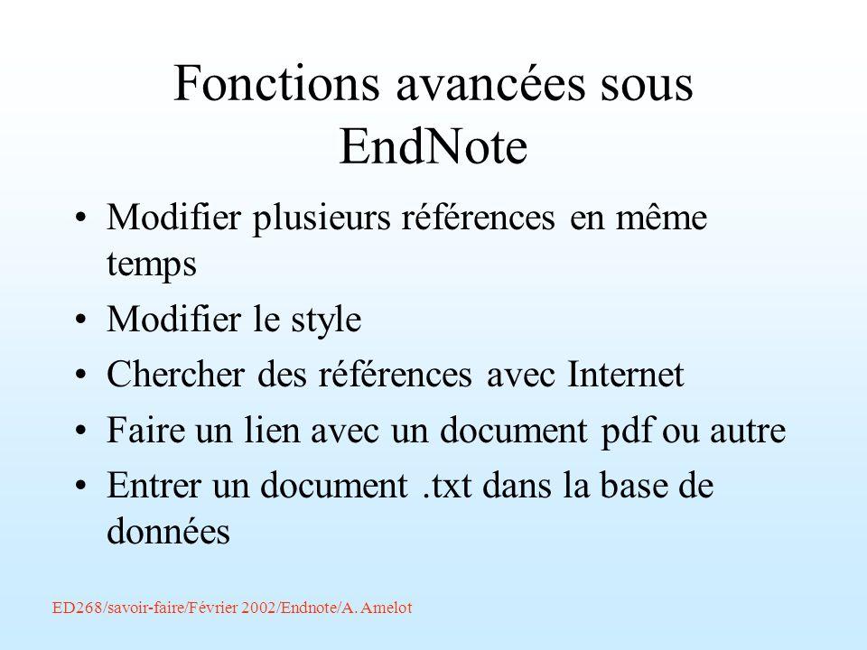 Fonctions avancées sous EndNote Modifier plusieurs références en même temps Modifier le style Chercher des références avec Internet Faire un lien avec