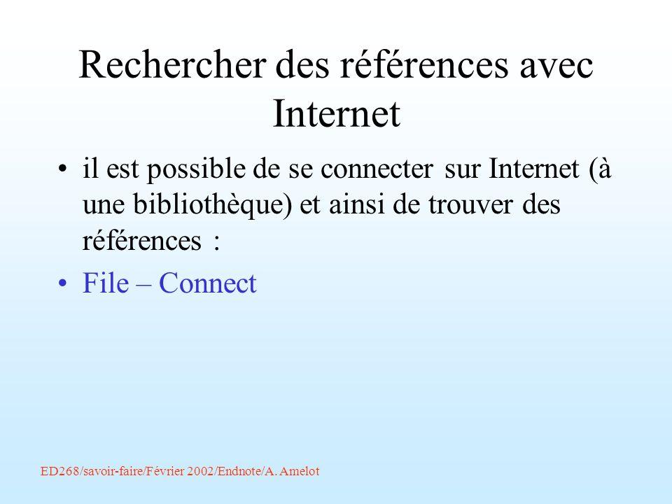 Rechercher des références avec Internet il est possible de se connecter sur Internet (à une bibliothèque) et ainsi de trouver des références : File –