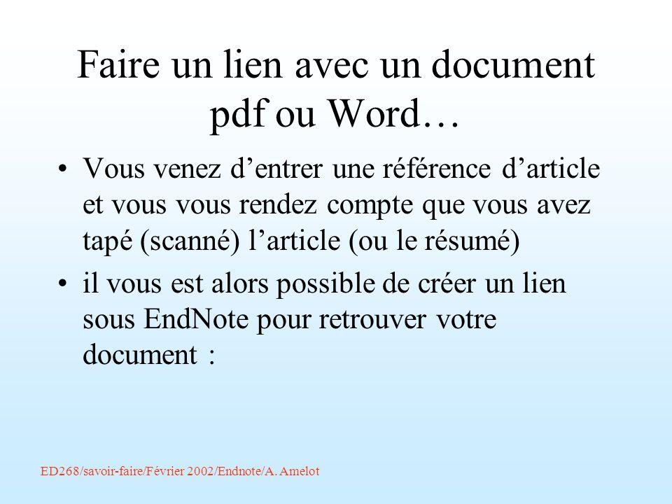 Faire un lien avec un document pdf ou Word… Vous venez dentrer une référence darticle et vous vous rendez compte que vous avez tapé (scanné) larticle