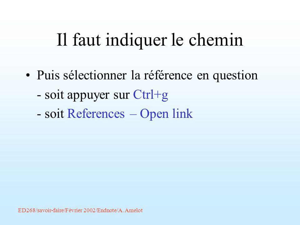 Il faut indiquer le chemin Puis sélectionner la référence en question - soit appuyer sur Ctrl+g - soit References – Open link