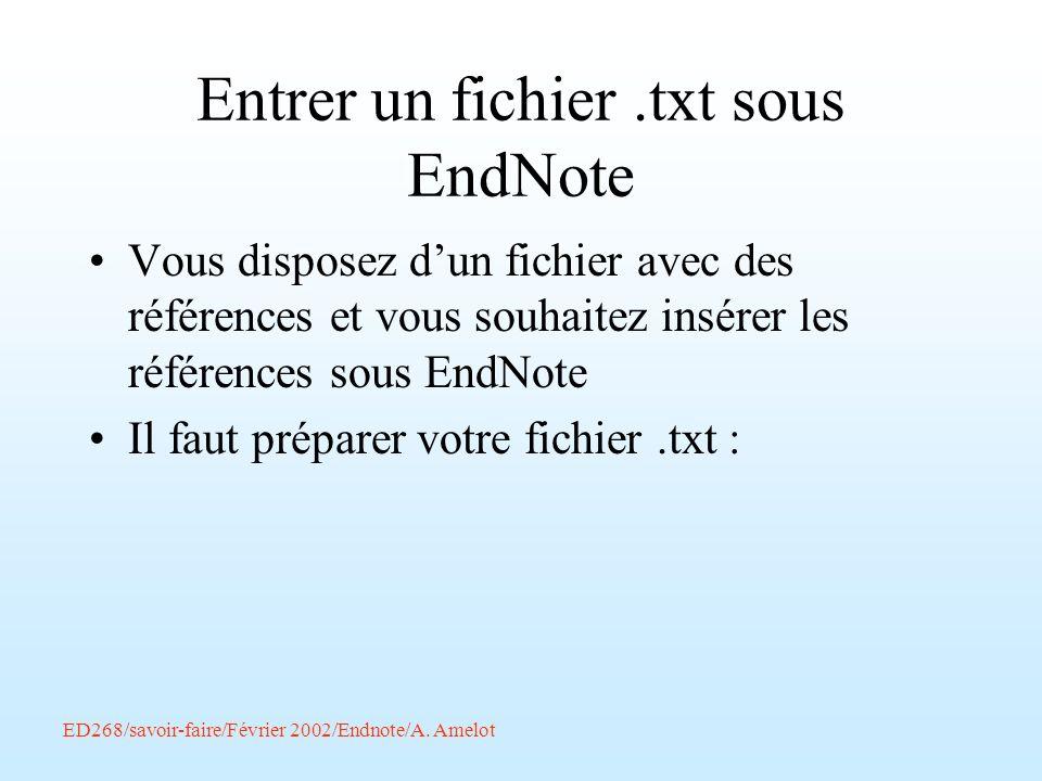 Entrer un fichier.txt sous EndNote Vous disposez dun fichier avec des références et vous souhaitez insérer les références sous EndNote Il faut prépare