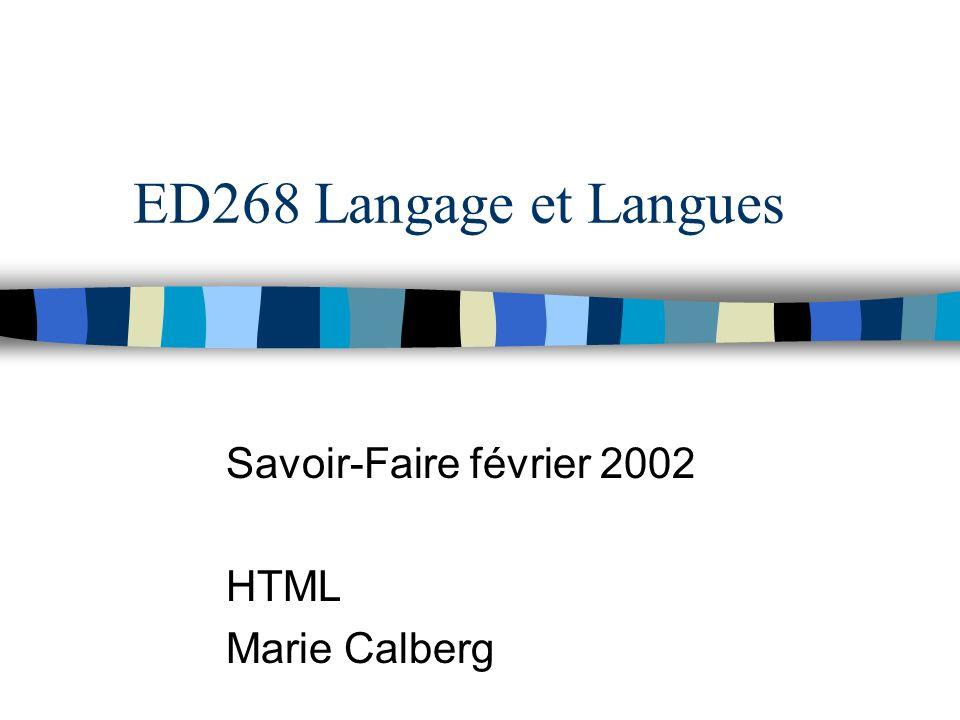 ED268/TAL Paris3/Février 2002/Savoir-faire/EXCEL/M.Calberg14 Créer un document HTML n première ligne du document n ouverture de la zone d entête n titre de la page suivi de n fermeture de la zone d entête. n ouverture du corps du document n Mettre le texte et les images ici n fin du corps du document n fin du document HTML