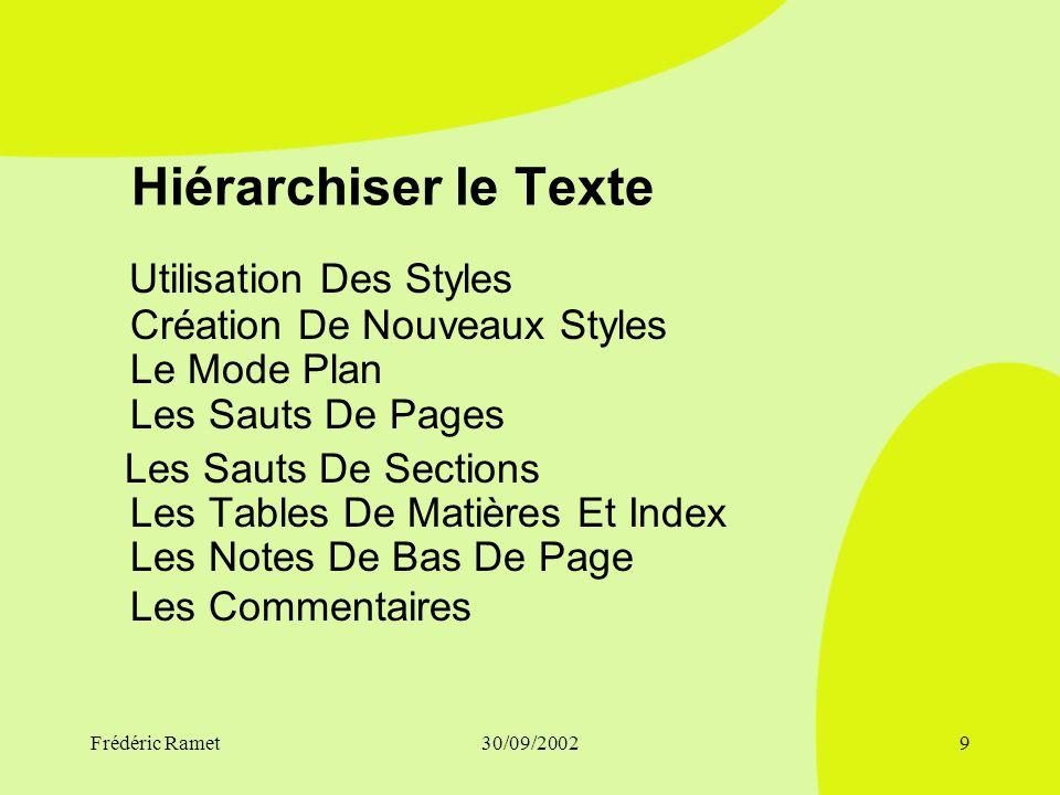 Frédéric Ramet30/09/20028 4) Les fonctions avancées Les outils Le Dictionnaire des synonymes Le Correcteur Orthographique LAnalyse Grammaticale