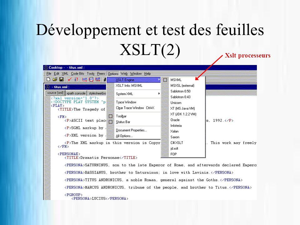 Développement et test des feuilles XSLT(2) Xslt processeurs