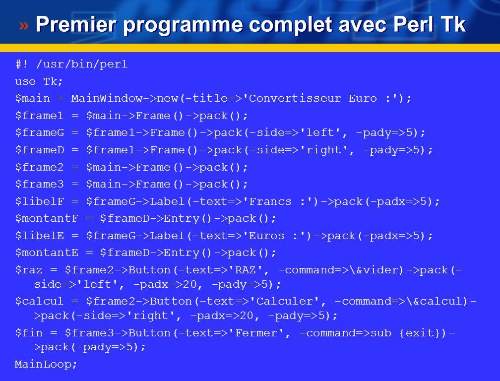 Lancement de calcEuro.pl Après activation du programme, la fenêtre suivante apparaît : Nous allons maintenant examiner le code pour voir comment ces c