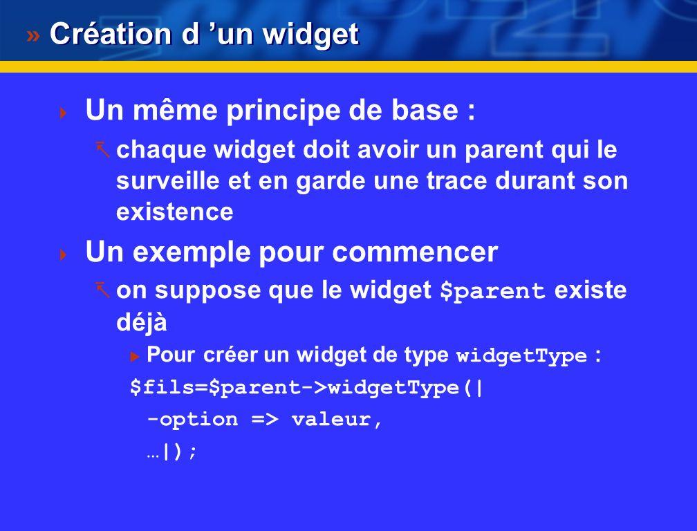 Différents types de widget On peut scinder les widgets en 2 types : les conteneurs : ceux qui peuvent contenir d autres widgets : fenêtres, cadres, menus, listes de choix… les widgets de base : ceux qui ne contiennent pas d autres widgets boutons, cases à cocher, boutons radio, barres de défilement...