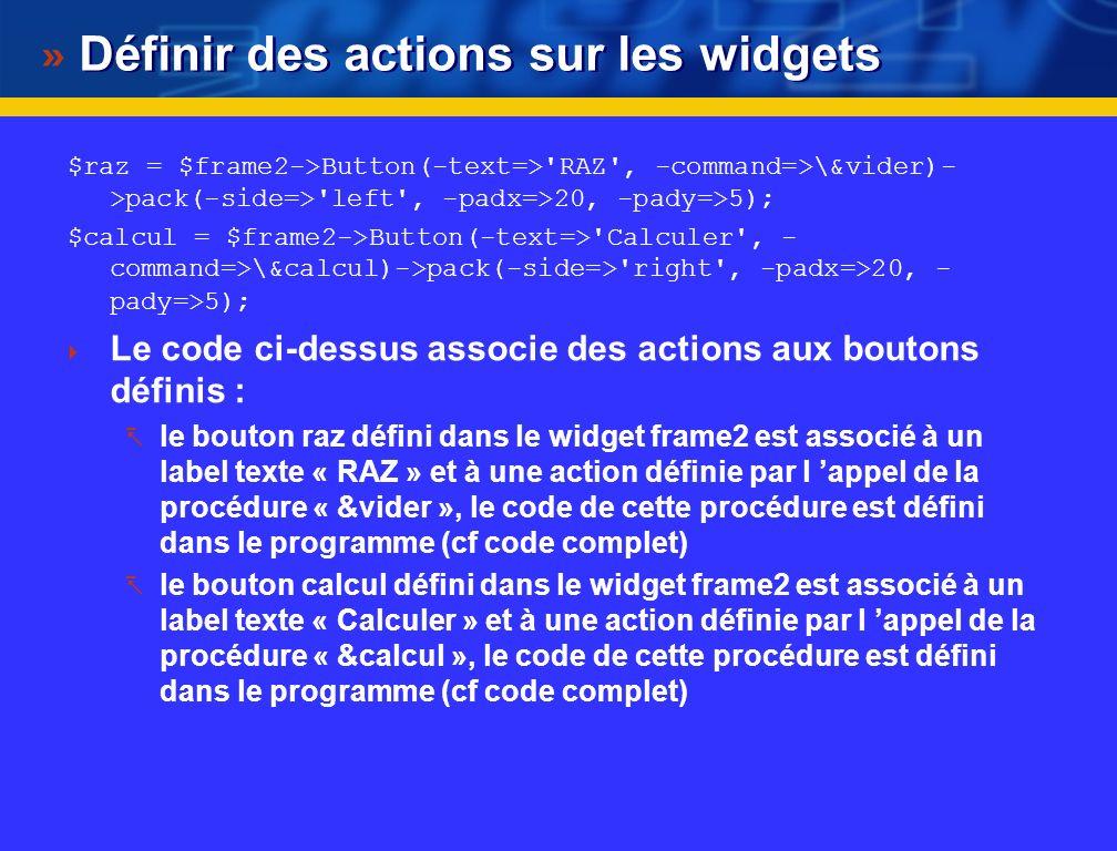 Intitulés et zone de saisie... $libelF = $frameG->Label(-text=>'Francs :')->pack(-padx=>5); $montantF = $frameD->Entry()->pack(); $libelE = $frameG->L