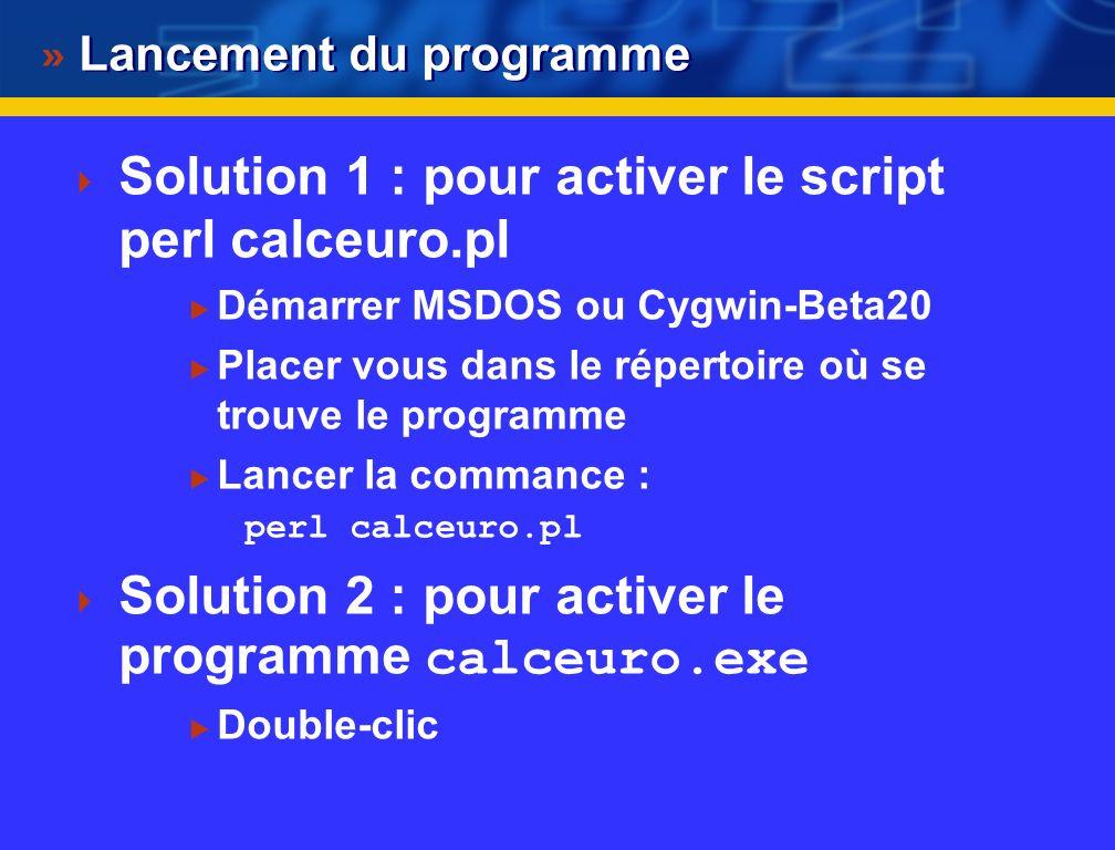 Premier programme complet avec Perl Tk Une calculette EURO/Franc Deux versions disponibles Script PERL (le code) Script Perl converti en EXE