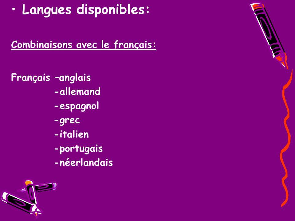 Langues disponibles: Combinaisons avec le français: Français –anglais -allemand -espagnol -grec -italien -portugais -néerlandais