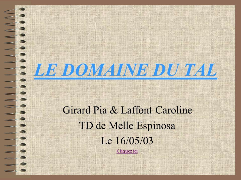 LE DOMAINE DU TAL Girard Pia & Laffont Caroline TD de Melle Espinosa Le 16/05/03 Cliquez ici