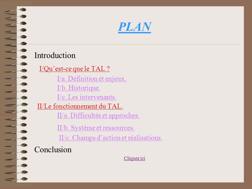 PLAN Introduction I/Quest-ce que le TAL .I/a. Définition et enjeux.