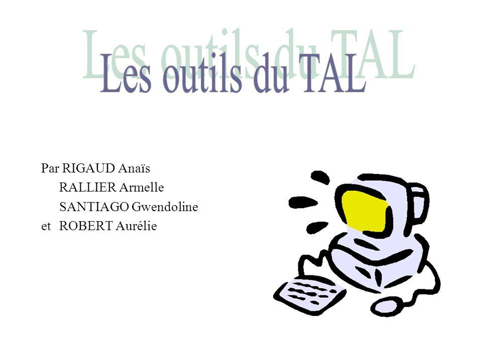 Par RIGAUD Anaïs RALLIER Armelle SANTIAGO Gwendoline etROBERT Aurélie