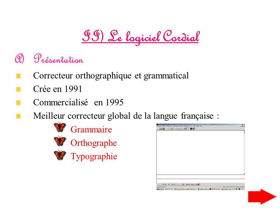 c) Limites de ces logiciels Bases lexicales insuffisantes Mots composés ou expressions sont peu ou mal traitées Trop de propositions si rencontre dun