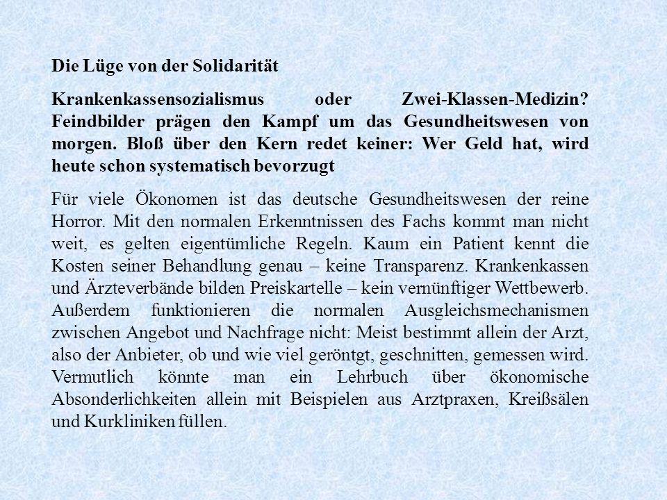 Die Lüge von der Solidarität Krankenkassensozialismus oder Zwei-Klassen-Medizin.