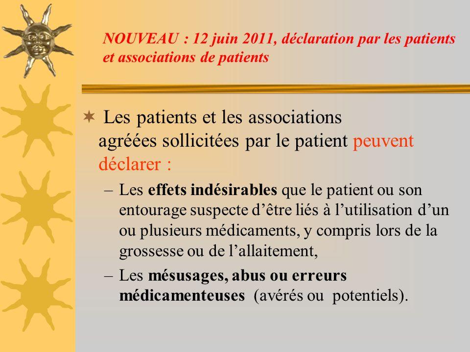 NOUVEAU : 12 juin 2011, déclaration par les patients et associations de patients Les patients et les associations agréées sollicitées par le patient p