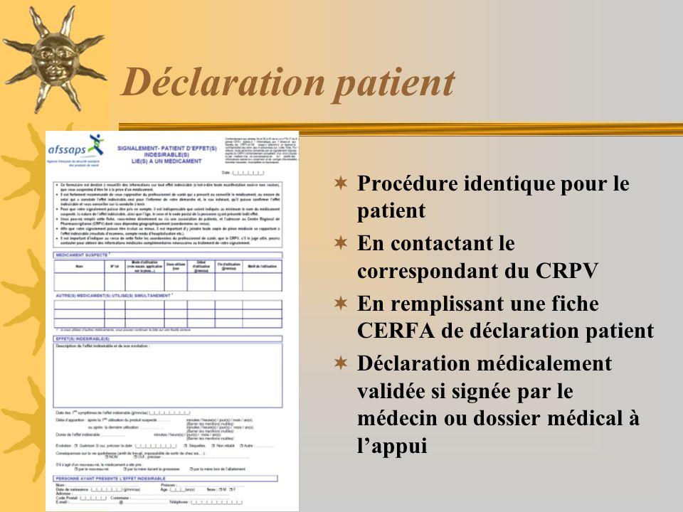Déclaration patient Procédure identique pour le patient En contactant le correspondant du CRPV En remplissant une fiche CERFA de déclaration patient D