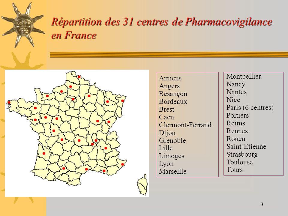 3 Répartition des 31 centres de Pharmacovigilance en France Amiens Angers Besançon Bordeaux Brest Caen Clermont-Ferrand Dijon Grenoble Lille Limoges L
