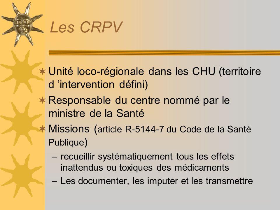 Les CRPV Unité loco-régionale dans les CHU (territoire d intervention défini) Responsable du centre nommé par le ministre de la Santé Missions ( artic