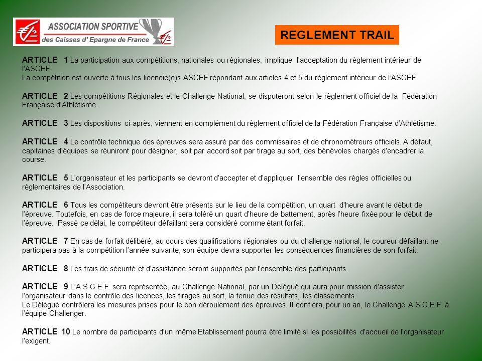 ARTICLE 1 La participation aux compétitions, nationales ou régionales, implique l'acceptation du règlement intérieur de l'ASCEF. La compétition est ou