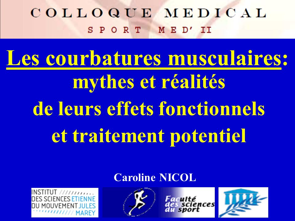 Les courbatures musculaires: Caroline NICOL mythes et réalités de leurs effets fonctionnels et traitement potentiel