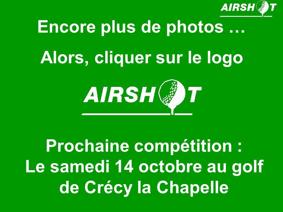 Encore plus de photos … Alors, cliquer sur le logo Prochaine compétition : Le samedi 14 octobre au golf de Crécy la Chapelle