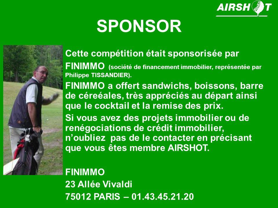 SPONSOR Cette compétition était sponsorisée par FINIMMO (société de financement immobilier, représentée par Philippe TISSANDIER). FINIMMO a offert san