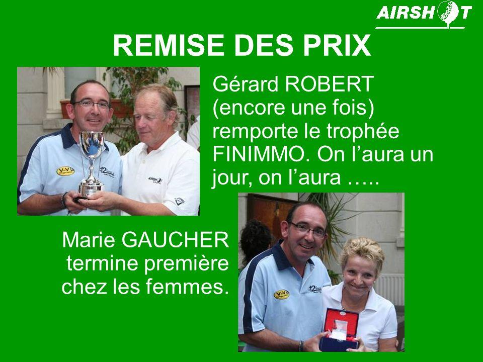 REMISE DES PRIX Laurent BERTHIER remporte en brut le prix de la première série Stéphane MARC gagne en brut dans la deuxième série.