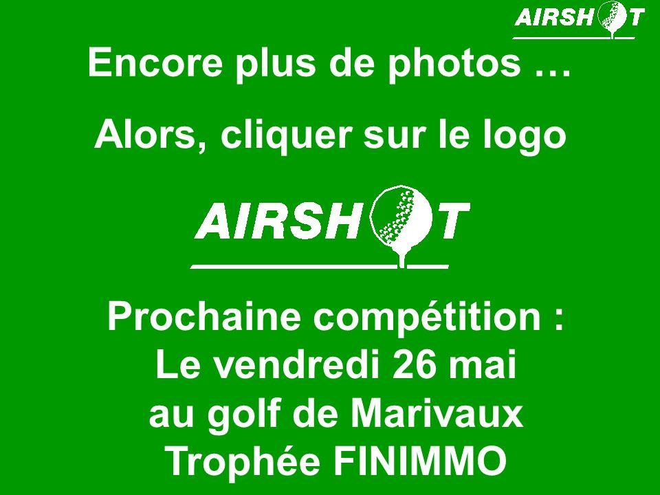 Encore plus de photos … Alors, cliquer sur le logo Prochaine compétition : Le vendredi 26 mai au golf de Marivaux Trophée FINIMMO