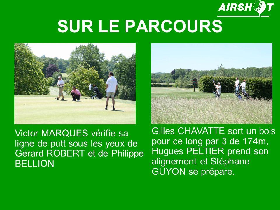 SUR LE PARCOURS Jean Pierre NOMINE et Daniel STEVENS Stéphane GUYON Eric De JOUSSINEAU à la recherche de la balle perdue ….