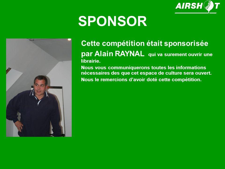 SPONSOR Cette compétition était sponsorisée par Alain RAYNAL qui va surement ouvrir une librairie.