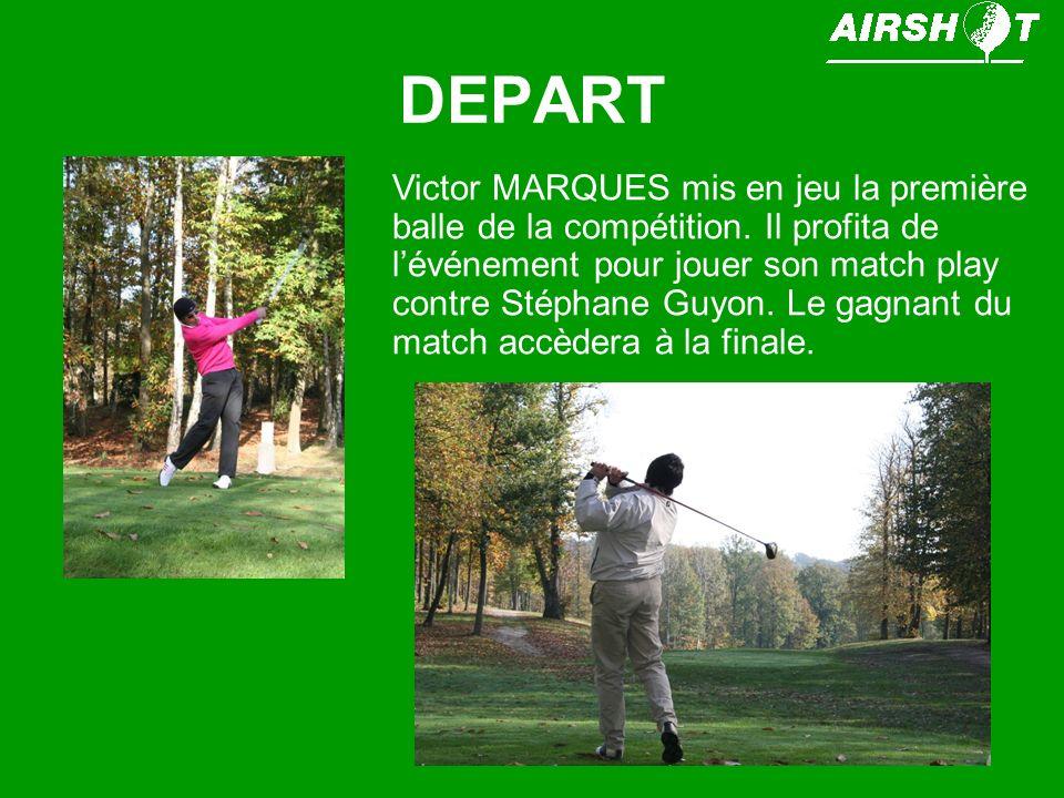 DEPART Victor MARQUES mis en jeu la première balle de la compétition.