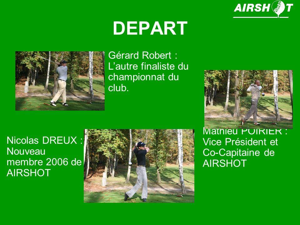 DEPART Gérard Robert : Lautre finaliste du championnat du club.