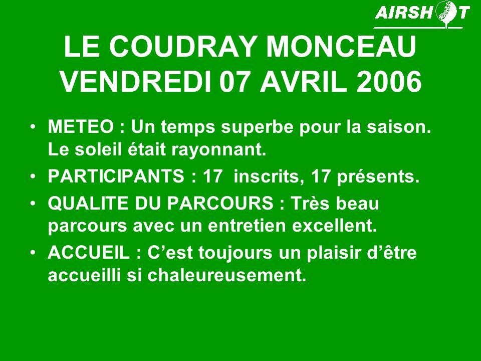 LE COUDRAY MONCEAU VENDREDI 07 AVRIL 2006 METEO : Un temps superbe pour la saison.