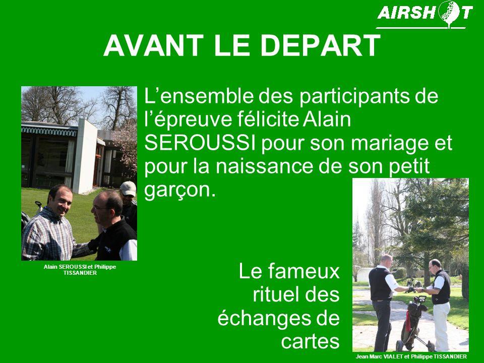 AVANT LE DEPART Lensemble des participants de lépreuve félicite Alain SEROUSSI pour son mariage et pour la naissance de son petit garçon.
