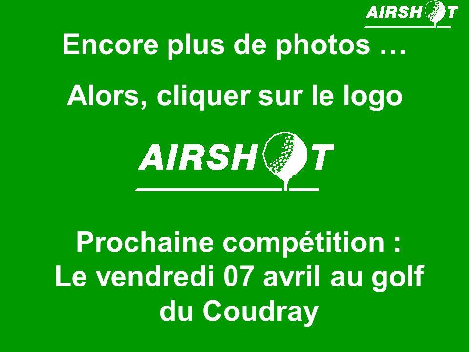 Encore plus de photos … Alors, cliquer sur le logo Prochaine compétition : Le vendredi 07 avril au golf du Coudray