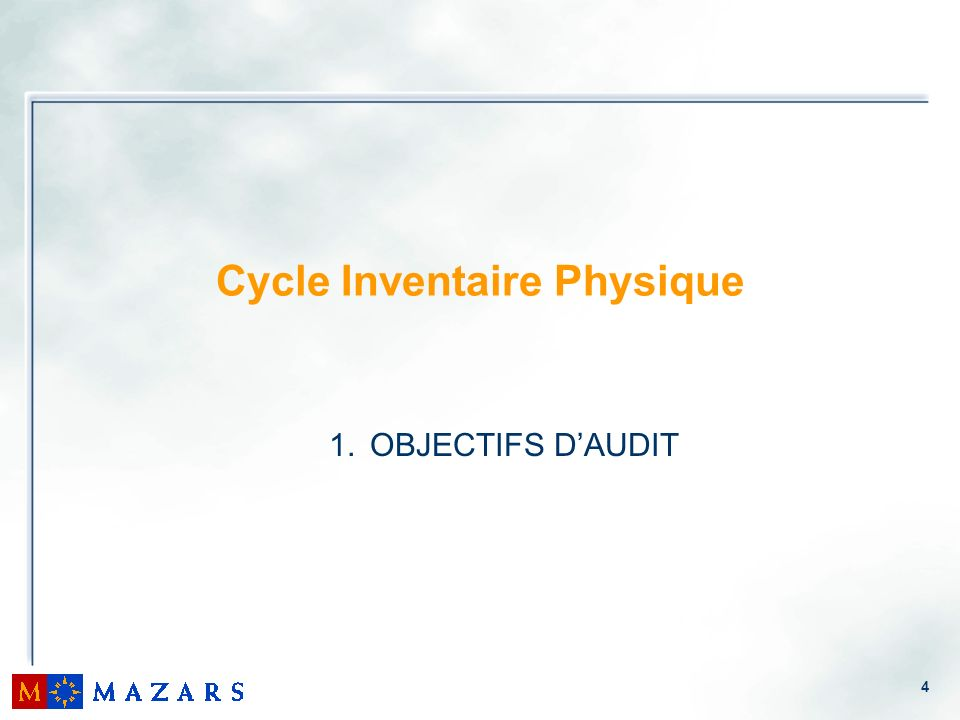 4 Cycle Inventaire Physique 1. OBJECTIFS DAUDIT