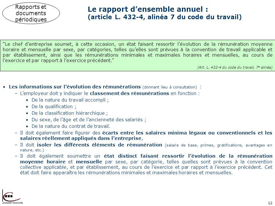 12 Le rapport densemble annuel : (article L. 432-4, alinéa 7 du code du travail) Les informations sur lévolution des rémunérations (donnant lieu à con